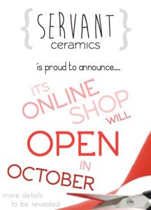 Servant Ceramics_OCTOBER OPENING