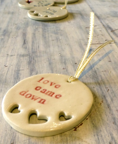 Love came down_2013_christmas decorations from Servant Ceramics
