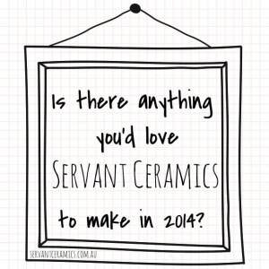 servantceramics_2014 question